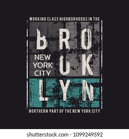 Vector illustration on the theme of New York City, Brooklyn. Grunge background. Typography, t-shirt graphics, poster, print, banner, flyer, postcard