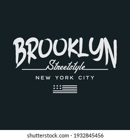 Vector illustration on the theme of New York City, Brooklyn, street style. Typography, t-shirt graphics, poster, print, banner, flyer, postcard