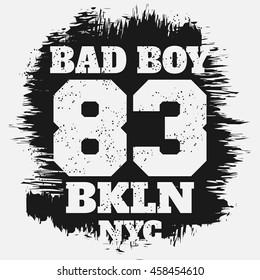 Vector illustration on the theme of New York City, Brooklyn.  Slogan: bad boy. Vintage design. Grunge background. Number sport typography, t-shirt graphics, poster, banner, print, flyer, postcard