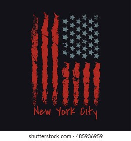 Vector illustration on a theme of New York City. Stylized American flag. Grunge background. Typography, t-shirt graphics, poster, banner, print, flyer, postcard