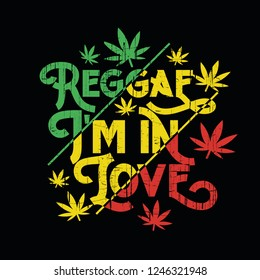 Vector illustration on the theme of reggae music. Slogan: reggae I am in love. Vintage design. Grunge background.  Typography, t-shirt graphics, poster, banner, flyer, postcard
