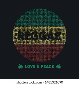 Vector illustration on the theme of reggae music. Slogan: love and peace. Vintage design. Grunge background.  Stump typography, t-shirt graphics, poster, banner, flyer, postcard