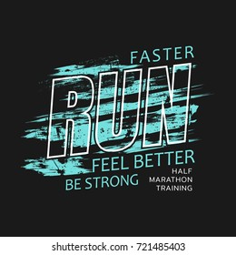 Vector illustration on the theme of run and running. Grunge background.  Typography, t-shirt graphics, print, poster, banner, flyer, postcard