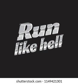 Vector illustration on a theme of running and run. Slogan: run like hell. Creative design. Sport typography, t-shirt graphics, poster, print, run, banner, flyer, postcard