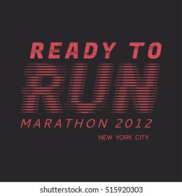 Vector illustration on the theme of running in New York City. Slogan: ready to run. Typography, t-shirt graphics, poster, print, banner, flyer, postcard