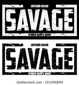 """Vector illustration on the theme of the """"Savage"""". Print typography graphics for tee shirt with slogan. Trendy apparel, athletic clothes design."""