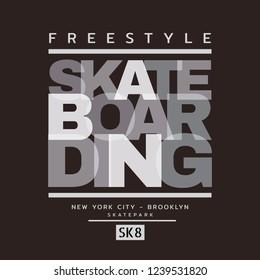 Vector illustration on the theme of skateboard and skateboarding. Sport typography, t-shirt graphics, print, poster, banner, flyer, postcard