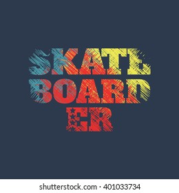 Vector illustration on the theme of skateboard and skateboarding. Grunge background. Typography, t-shirt graphics, poster, banner, flyer, postcard