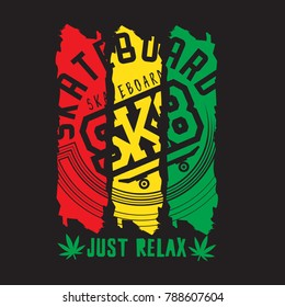 Vector illustration on the theme of skateboard, skateboarding and reggae music. Slogan: just relax. Typography, t-shirt graphics, poster, print, banner, flyer, postcard