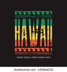 Vector illustration on the theme of surf and surfing in Hawaii, Sunset Beach, North Shore Oahu. Vintage design. Grunge background. Typography, t-shirt graphics, print, poster, banner, flyer, postcard