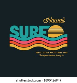 Vector illustration on the theme of surf and surfing in Hawaii. Vintage design. Typography, t-shirt graphics, poster, banner, flyer, print, postcard