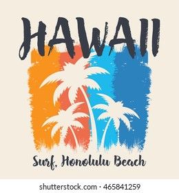 Vector illustration on the theme of surf and surfing in Hawaii, Honolulu beach. Grunge background. Typography, t-shirt graphics, poster, print, banner, flyer, postcard