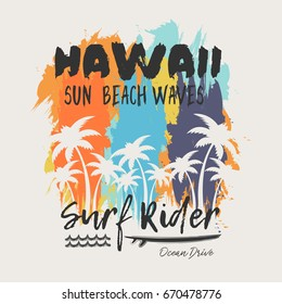 Vector illustration on the theme of surf rider and surfing in Hawaii. Grunge background.  Typography, t-shirt graphics, print, poster, banner, flyer, postcard