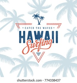 Vector illustration on the theme of surf and surfing in Hawaii. Grunge style. Typography, t-shirt graphics, poster, print, banner, flyer, postcard