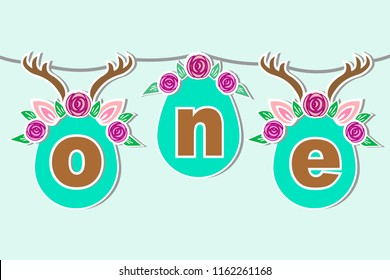 Vector illustration One with Antlers, Ears, Flower Wreath. Template for Baby Birthday, party invitation, greeting card. Cute One as First year anniversary logo, patch, sticker, decoration, toppers