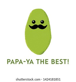 Vector illustration of a papaya character sporting a large moustache with the funny pun 'Papa-ya the best!' Cute design concept.