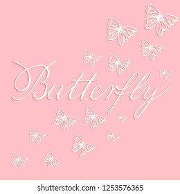Vector illustration of paper cut white butterflies on pink background. Butterfly copperplate calligraphy. Hand lettering for greeting card, stationery, poster