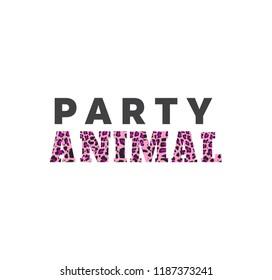 VECTOR ILLUSTRATION, PARTY ANIMAL , ANIMAL PRINT PATTERN, T SHIRT DESIGN