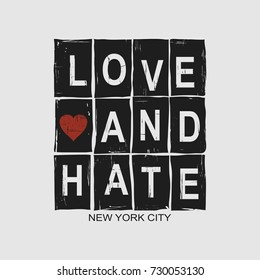"Vector illustration with phrase ""Love and hate.The New York City"". May be used for postcard, banner, t-shirt, clothing, poster, print and other uses. Motivation phrase."