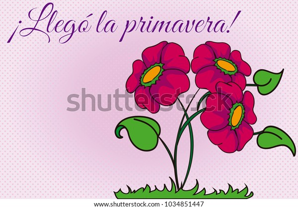 Vector illustration of pink flowers over a pink polka dot background with a sign in Spanish that means Spring arrived