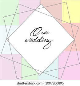 Vector illustration of postcards with geometric shapes of different colors and place for white text. The text is typical for wedding cards