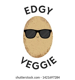 Vector illustration of a potato character wearing sunglasses with the funny pun 'Edgy Veggie'. Cheeky T-Shirt design concept.