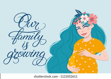 """Vector illustration of pregnant woman touching her big belly. Hand drawn lettering """"Our family is growing"""". Motherhood, pregnancy, people and expectation concept. Pregnant woman expecting baby"""