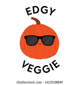 Vector illustration of a pumpkin character wearing sunglasses with the funny pun 'Edgy Veggie'. Cheeky T-Shirt design concept.