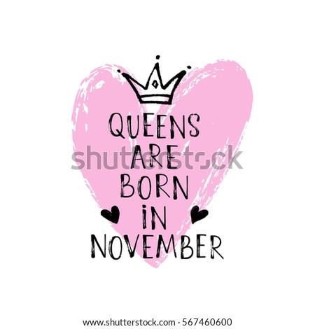 9423ce73 Vector illustration, Queens are born in November hand lettering. Hand drawn  crown.