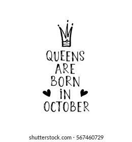 e2d234a1 Vector illustration, Queens are born in October hand lettering. Hand drawn  crown.