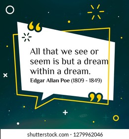 Vector illustration of quote. All that we see or seem is but a dream within a dream. Edgar Allan Poe (1809 - 1849)