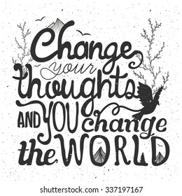 Vector illustration with quote. Change your thoughts and you change your world. Typography poster with bird silhouette, mountains, pine tree. T-shirt design, home decoration, greeting or postal cards