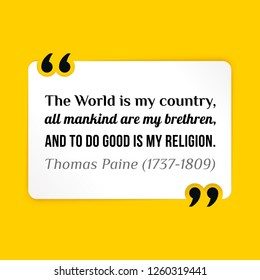 Vector illustration of quote. The World is my country, all mankind are my brethren, and to do good is my religion.