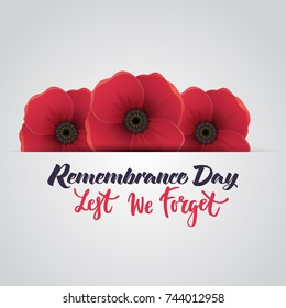 Vector illustration of a realistic poppy flowers. Remembrance day symbol. Lest we forget lettering.