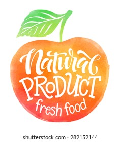 """Vector illustration of red apple silhouette. """"Natural product, fresh food"""" calligraphic and lettering label or badge. Watercolor design, organic collection"""