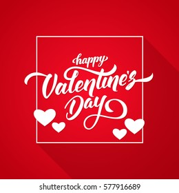 Vector illustration: Romantic greeting card with handwritten elegant lettering of Happy Valentine's Day in white frame on red background.