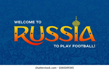 Vector illustration russian blue background. Lettering welcome to Russia. Official background of the FIFA World Cup in Russia 2018. World of Russia pattern with modern and traditional elements,