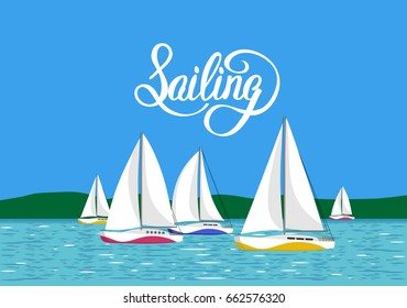 Vector illustration sea view with yachts regatta sailing beautiful scenery image decorated with hand lettering.