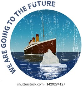 Vector illustration. Ship and icebergs in sea. Sarcastic concept: hope for the future and a ship that is sure to sink soon.