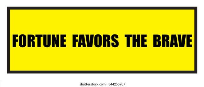 Vector illustration. Illustration shows Famous slogans. Fortune favors the brave?