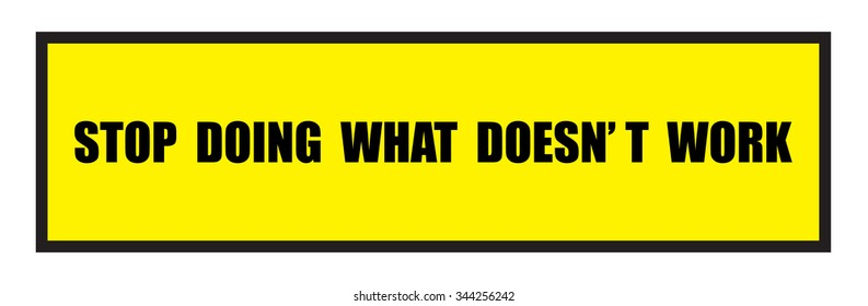 Vector illustration. Illustration shows Famous slogans. Stop douing what doesn't work?