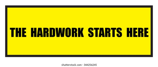 Vector illustration. Illustration shows Famous slogans. The hardwork starts here?