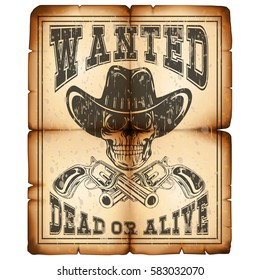Vector illustration skull in hat and revolvers on old grunge paper. Lettering wanted and dead or alive.