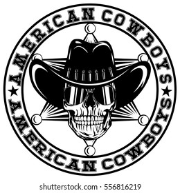 Vector illustration skull with sunglasses in cowboy hat on sheriff star. Lettering american cowboys.