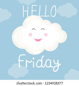 """Vector illustration with smiling cloud and letter """"Hello friday"""" on blue background. For nursery kids poster, decoration, greeting card or banner, article in blog, design shirt, fashion or prints."""