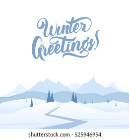 Vector illustration: Snowy Mountains landscape with road, pines, hills and hand lettering of Winter Greetings.