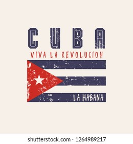 Vector illustration in Spanish on a theme of Cuba. Stylized Cuban flag. Grunge background. Vintage design. Typography, t-shirt graphics, print, poster, banner, slogan, flyer, postcard