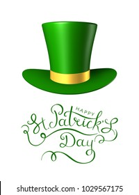 Vector illustration for St. Patrick's Day. Feast Lettering text Happy St. Patrick's Day with picture of 3d hat.  For the creative design of festive posters, cards, banners