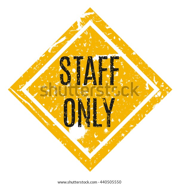 Vector illustration. Staff only grungy sticker.