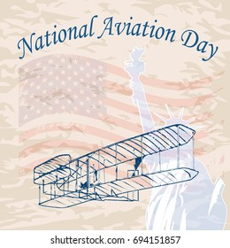 Vector illustration of Statue of Liberty, Wright brothers airplane, a translucent vintage American flag and inscription National Aviation Day on a light brown background in vintage style